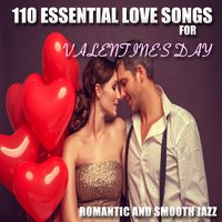 110 Essential Love Songs for Valentine's Day — сборник