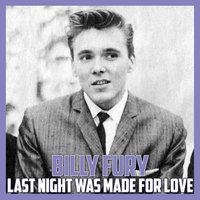 Last Night Was Made for Love — Billy Fury