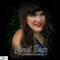 If You Needed Somebody - Single — Cheryl Boutz