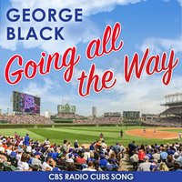 Going All the Way — George Black