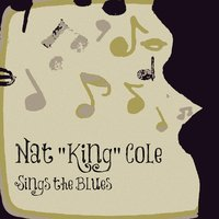 Sings the Blues — Nat King Cole