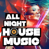 All Night House Music — House Music