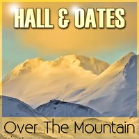 Over the Mountain — Daryl Hall & John Oates