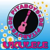 Ukulele (Download) — De Pitaboys