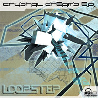 Loopstep - Crystal Dreams E.P. — Loopstep