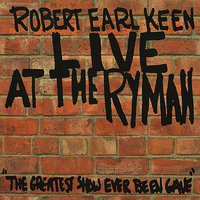 Live At The Ryman — Robert Earl Keen