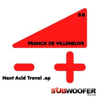 Next Acid Travel — Franck de Villeneuve