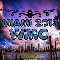 MIAMI 2013 WMC: Winter Music Conference — сборник