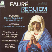 Fauré/Duruflé/Messiaen — The Choir Of Trinity College, Cambridge