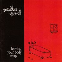 Leaving Your Body Map — Maudlin of the Well