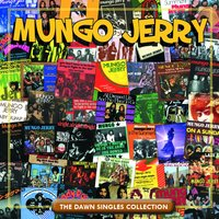 The Dawn Singles Collection — Mungo Jerry
