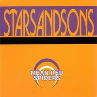 Stars And Sons — Mean Red Spiders