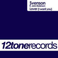 Lover (I Want You) — Svenson, John Robinson