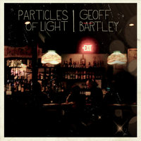 Particles of Light — Geoff Bartley