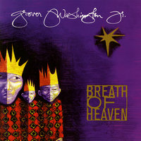 Breath of Heaven — Grover Washington, Jr.