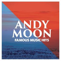 Andy Moon: Famous Music Hits — сборник