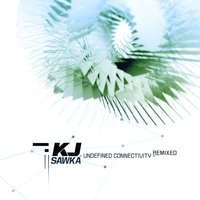 Undefined Connectivity REMIXED — KJ Sawka