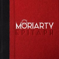 Epitaph — Moriarty
