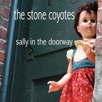 Sally in the Doorway — The Stone Coyotes