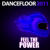 Dancefloor - Feel the Power 2011 — сборник
