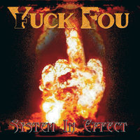 System In Effect — Yuck Fou