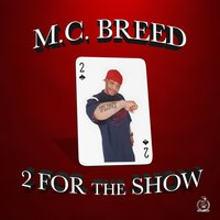 2 for the Show — Mc breed
