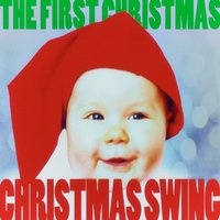 Christmas Swing - The First Christmas! — сборник