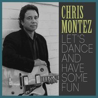 Let's Dance and Have Some Fun — Chris Montez