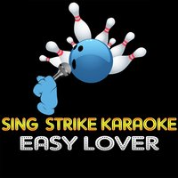 Easy Lover — Sing Strike Karaoke