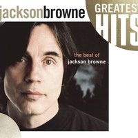 The Next Voice You Hear - The Best Of Jackson Browne — Jackson Browne