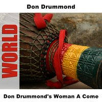 Don Drummond's Woman A Come — Don Drummond