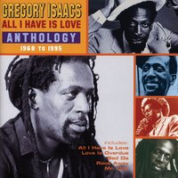 All I Have Is Love — Gregory Isaacs