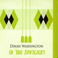 In The Spotlight — Dinah Washington