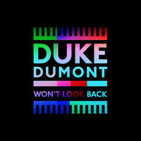 Won't Look Back — Duke Dumont