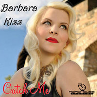 Catch Me - Single — Barbara Kiss