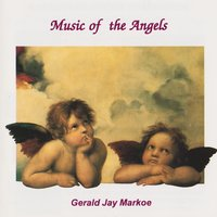 Music of the Angels — Gerald Jay Markoe