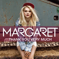 Thank You Very Much — Margaret