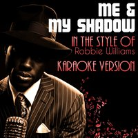 Me & My Shadow (In the Style of Robbie Williams) - Single — Ameritz Audio Karaoke