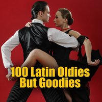100 Latin Oldies But Goodies — сборник
