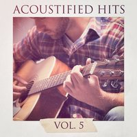 Acoustified Hits, Vol. 5 — Chitarra acustica