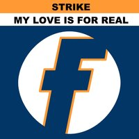 My Love Is 4 Real EP — Strike