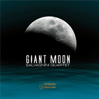 Giant Moon — Salvagnini Quartet