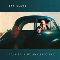 Tourist in My Own Back Yard — Dan Clews