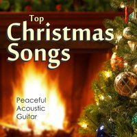 Top Christmas Songs – Peaceful Acoustic Guitar — Instrumental Holiday Music Artists