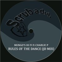 Rules of the Dance — Mungo's Hi-Fi, Charlie P