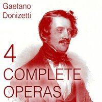 Donizetti: 4 Complete Operas — Герберт фон Караян, Deutsches Symphonie-Orchester Berlin, Rolando Panerai, Deutsches Symphonie-Orchester Berlin, Herbert von Karajan, Rolando Panerai, Гаэтано Доницетти
