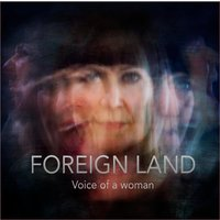 Voice of a Woman — Foreign Land