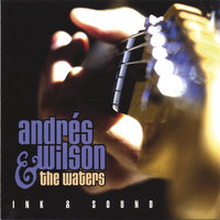 Ink & Sound — Andrés Wilson & The Waters
