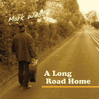 A Long Road Home — Mark West