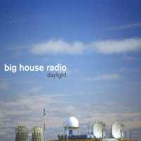 Daylight — Big House Radio